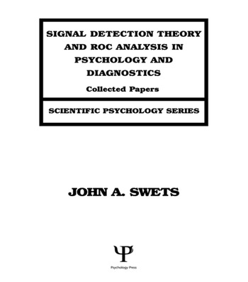 Signal Detection Theory and ROC Analysis in Psychology and Diagnostics Collected Papers book cover