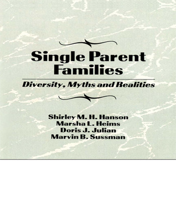 Single Parent Families Diversity, Myths and Realities book cover