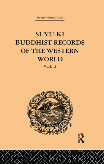 Si-Yu-Ki Buddhist Records of the Western World Translated from the Chinese of Hiuen Tsiang (A.D. 629): Volume II book cover