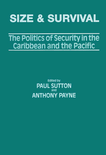 Size and Survival The Politics of Security in the Caribbean and the Pacific book cover