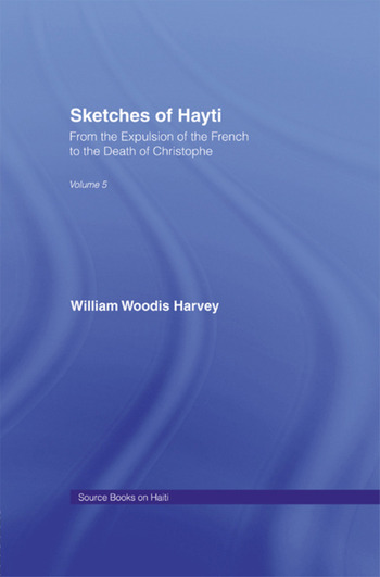 Sketches of Hayti From the Expulsion of the French to the Death of Christophe book cover