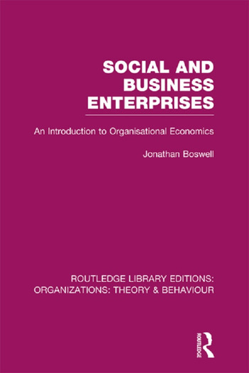 Social and Business Enterprises (RLE: Organizations) An Introduction to Organisational Economics book cover