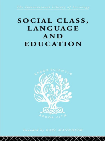 Social Class Language and Education book cover