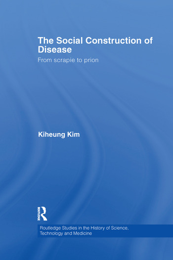 The Social Construction of Disease From Scrapie to Prion book cover