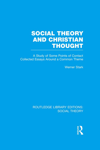 Social Theory and Christian Thought A study of some points of contact. Collected essays around a central theme book cover
