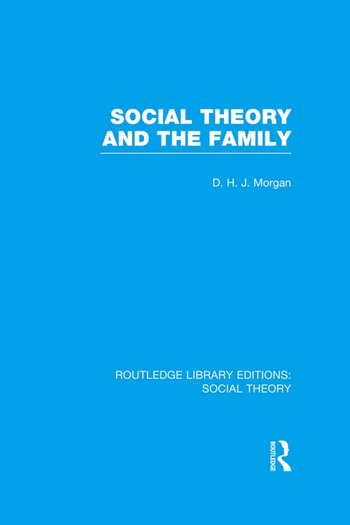 Social Theory and the Family (RLE Social Theory) book cover