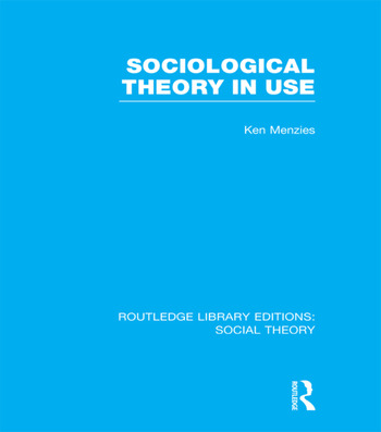 Sociological Theory in Use (RLE Social Theory) book cover