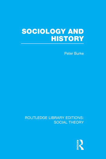Sociology and History (RLE Social Theory) book cover