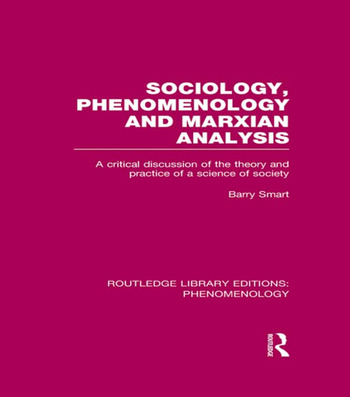 Sociology, Phenomenology and Marxian Analysis A Critical Discussion of the Theory and Practice of a Science of Society book cover
