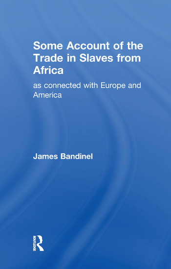 Some Account of the Trade in Slaves from Africa as Connected with Europe book cover