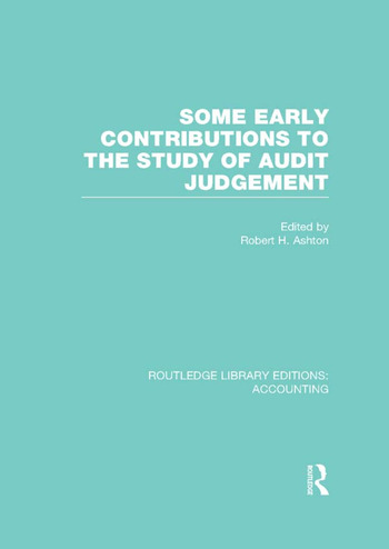 Some Early Contributions to the Study of Audit Judgment (RLE Accounting) book cover