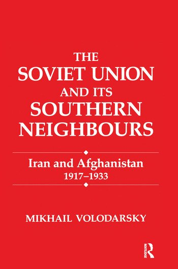 The Soviet Union and Its Southern Neighbours Iran and Afghanistan 1917-1933 book cover