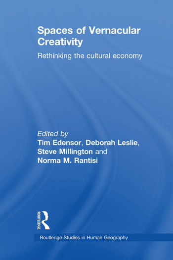 Spaces of Vernacular Creativity Rethinking the Cultural Economy book cover