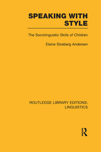 Speaking With Style The Sociolinguistics Skills of Children book cover