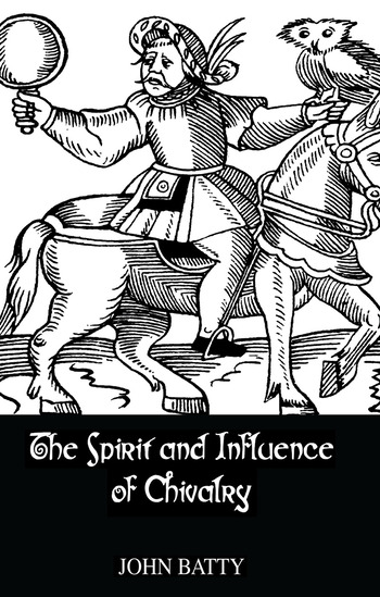 Spirit & Influences Of Chivalry book cover