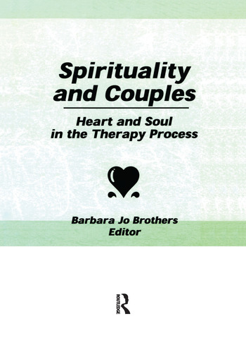 Spirituality and Couples Heart and Soul in the Therapy Process book cover