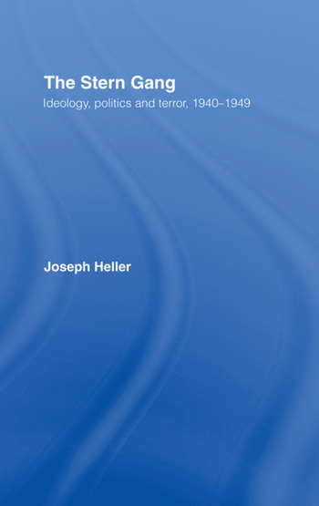 The Stern Gang Ideology, Politics and Terror, 1940-1949 book cover