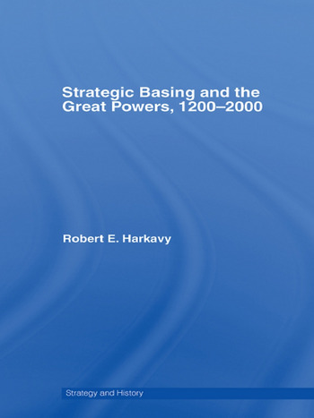 Strategic Basing and the Great Powers, 1200-2000 book cover