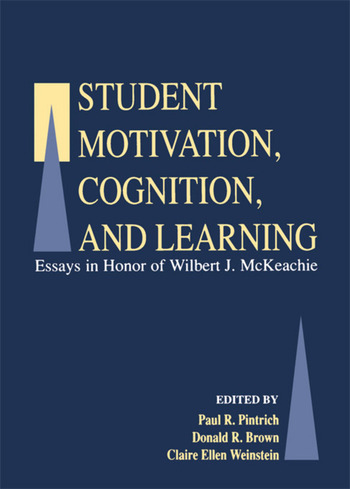 Student Motivation, Cognition, and Learning Essays in Honor of Wilbert J. Mckeachie book cover