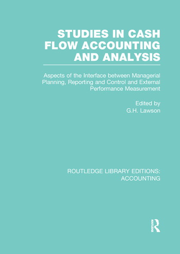 Studies in Cash Flow Accounting and Analysis (RLE Accounting) Aspects of the Interface Between Managerial Planning, Reporting and Control and External Performance Measurement book cover
