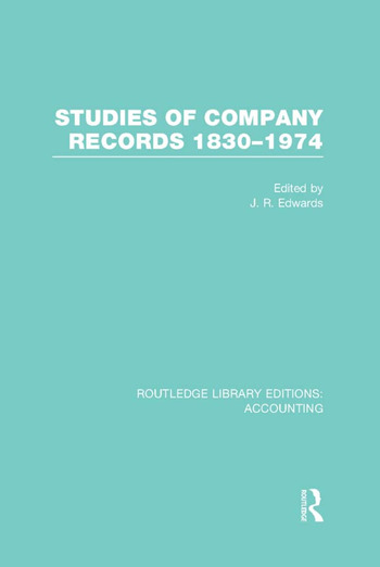 Studies of Company Records (RLE Accounting) 1830-1974 book cover