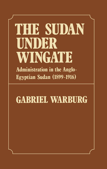 Sudan Under Wingate Administration in the Anglo-Egyptian Sudan (1899-1916) book cover