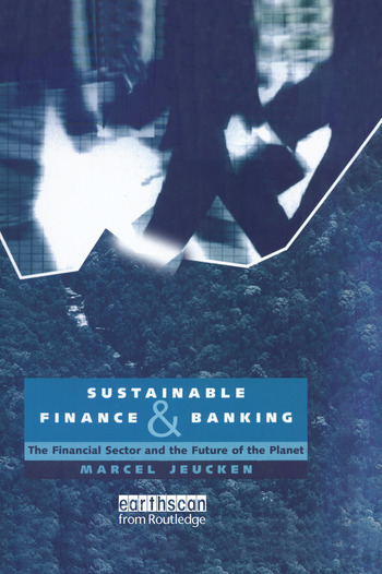 Sustainable Finance and Banking The Financial Sector and the Future of the Planet book cover