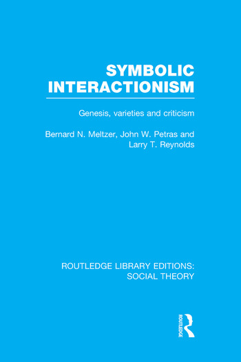 Symbolic Interactionism Rle Social Theory Genesis Varieties And