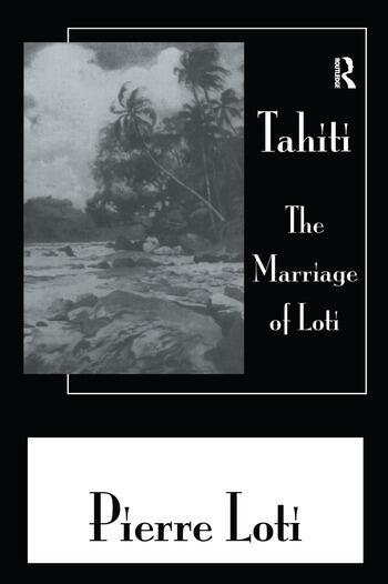 Tahiti The Marriage Of Loti book cover