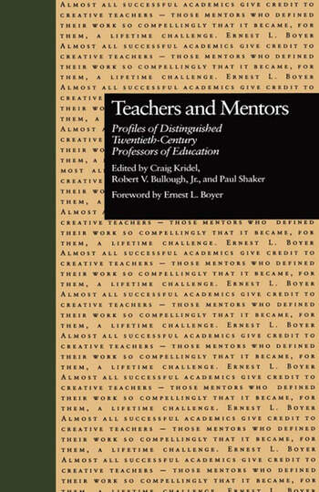 Teachers and Mentors Profiles of Distinguished Twentieth-Century Professors of Education book cover