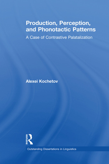 Production, Perception, and Phonotactic Patterns A Case of Contrastive Palatalization book cover