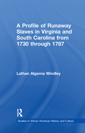 A Profile of Runaway Slaves in Virginia and South Carolina from 1730 through 1787 book cover