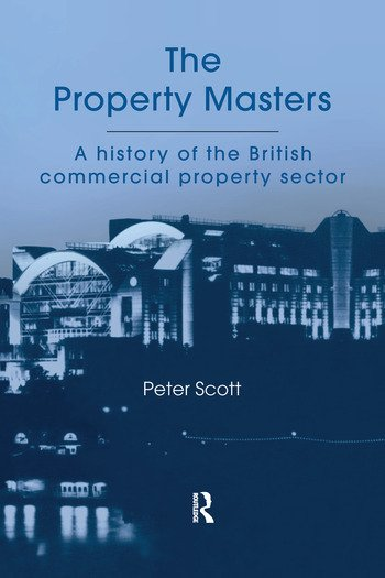 The Property Masters A history of the British commercial property sector book cover