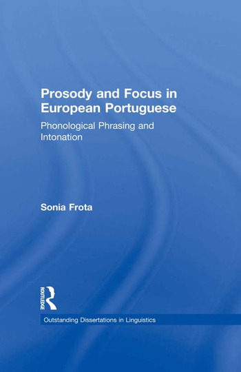 Prosody and Focus in European Portuguese Phonological Phrasing and Intonation book cover
