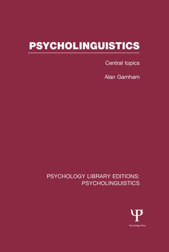 Psycholinguistics (PLE: Psycholinguistics) Central Topics book cover