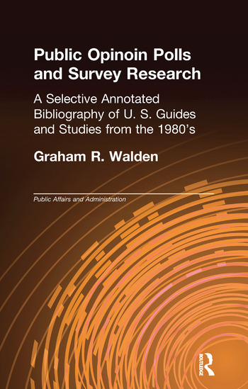 Public Opinion Polls and Survey Research A Selective Annotated Bibliography of U. S. Guides & Studies from the 1980s book cover