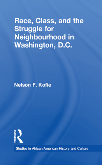 Race, Class, and the Struggle for Neighborhood in Washington, DC book cover