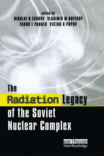 The Radiation Legacy of the Soviet Nuclear Complex An Analytical Overview book cover