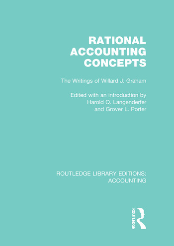 Rational Accounting Concepts (RLE Accounting) The Writings of Willard J. Graham book cover