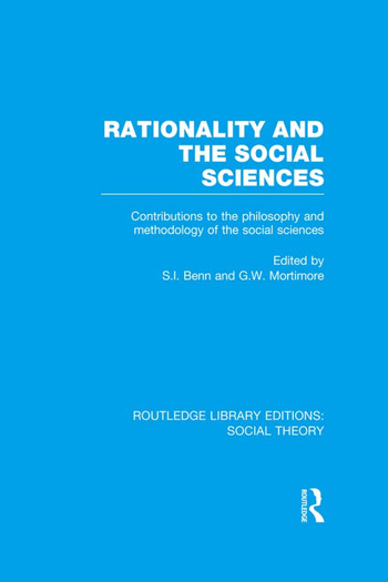 Rationality and the Social Sciences (RLE Social Theory) Contributions to the Philosophy and Methodology of the Social Sciences book cover
