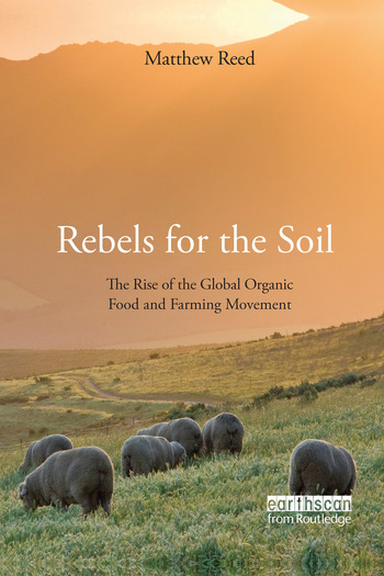 Rebels for the Soil The Rise of the Global Organic Food and Farming Movement book cover