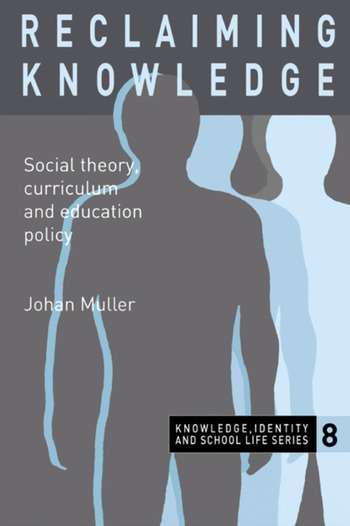 Reclaiming Knowledge Social Theory, Curriculum and Education Policy book cover