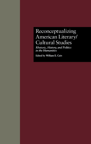 Reconceptualizing American Literary/Cultural Studies Rhetoric, History, and Politics in the Humanities book cover