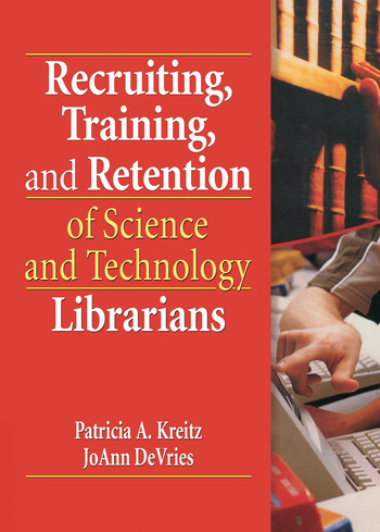Recruiting, Training, and Retention of Science and Technology Librarians book cover