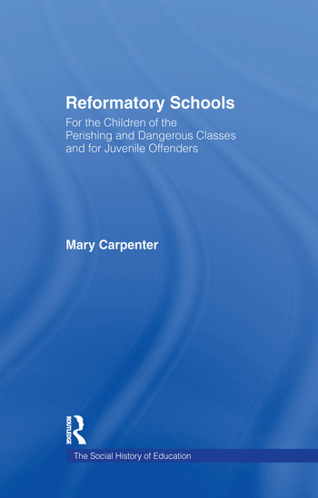 Reformatory Schools (1851) Cb For the Children of the Perishing and Dangerous Classes and for Juvenile Of book cover