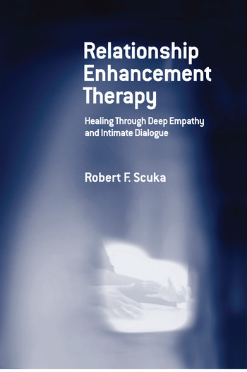 Relationship Enhancement Therapy Healing Through Deep Empathy and Intimate Dialogue book cover