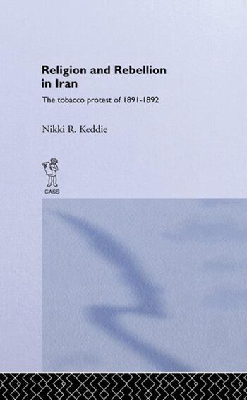Religion and Rebellion in Iran The Iranian Tobacco Protest of 1891-1982 book cover