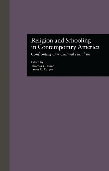 Religion and Schooling in Contemporary America Confronting Our Cultural Pluralism book cover
