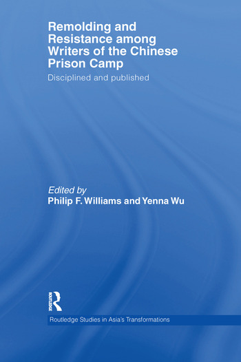 Remolding and Resistance Among Writers of the Chinese Prison Camp Disciplined and published book cover