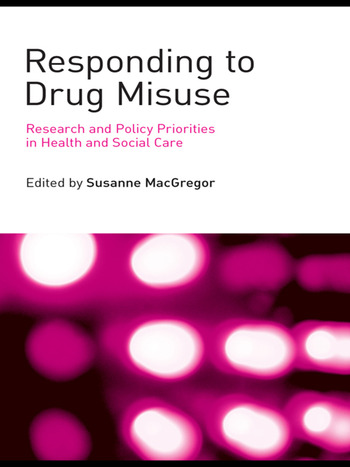 Responding to Drug Misuse Research and Policy Priorities in Health and Social Care book cover